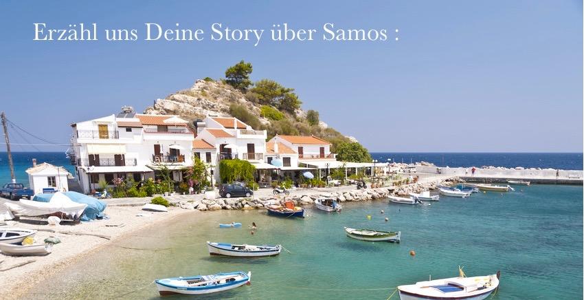 Erzähl uns Deine Story über Samos